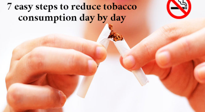 7 easy steps to reduce tobacco consumption day by day